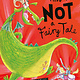 This is Not a Fairy Tale by Will Mabbitt (ages 3-5)