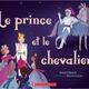 Scholastic Le prince et le chevalier (4 à 8 ans)