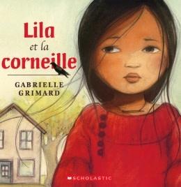 Lila et la corneille de Gabrielle Grimard (5 à 8 ans)