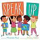 Speak Up! by Miranda Paul (5+)