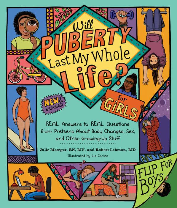Will Puberty Last My Whole Life? by Julie Metzger & Robert Lehman (10+)