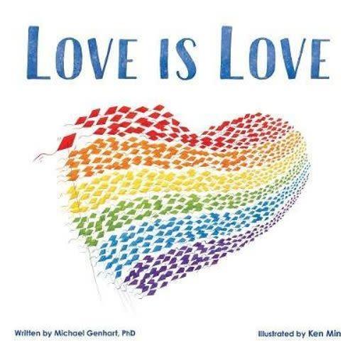 Love is Love by Michael Genhart, PhD (4+)