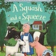 A Squash and a Squeeze by Julia Donaldson (3+)