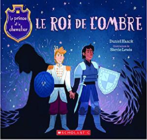 Le prince et le chevalier 2: Le roi de l'ombre De Daniel Haack  (4 à 8 ans)