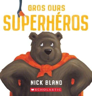 Gros Ours superhéros De Nick Bland  (0 à 3 ans)