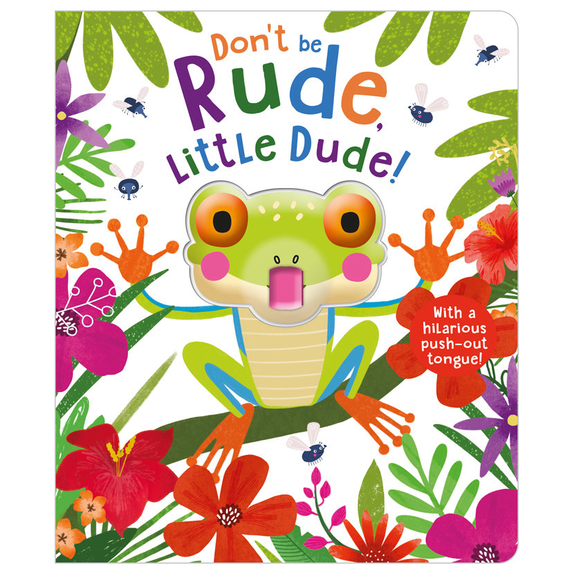 Don't Be Rude LIttle Dude! (3+)