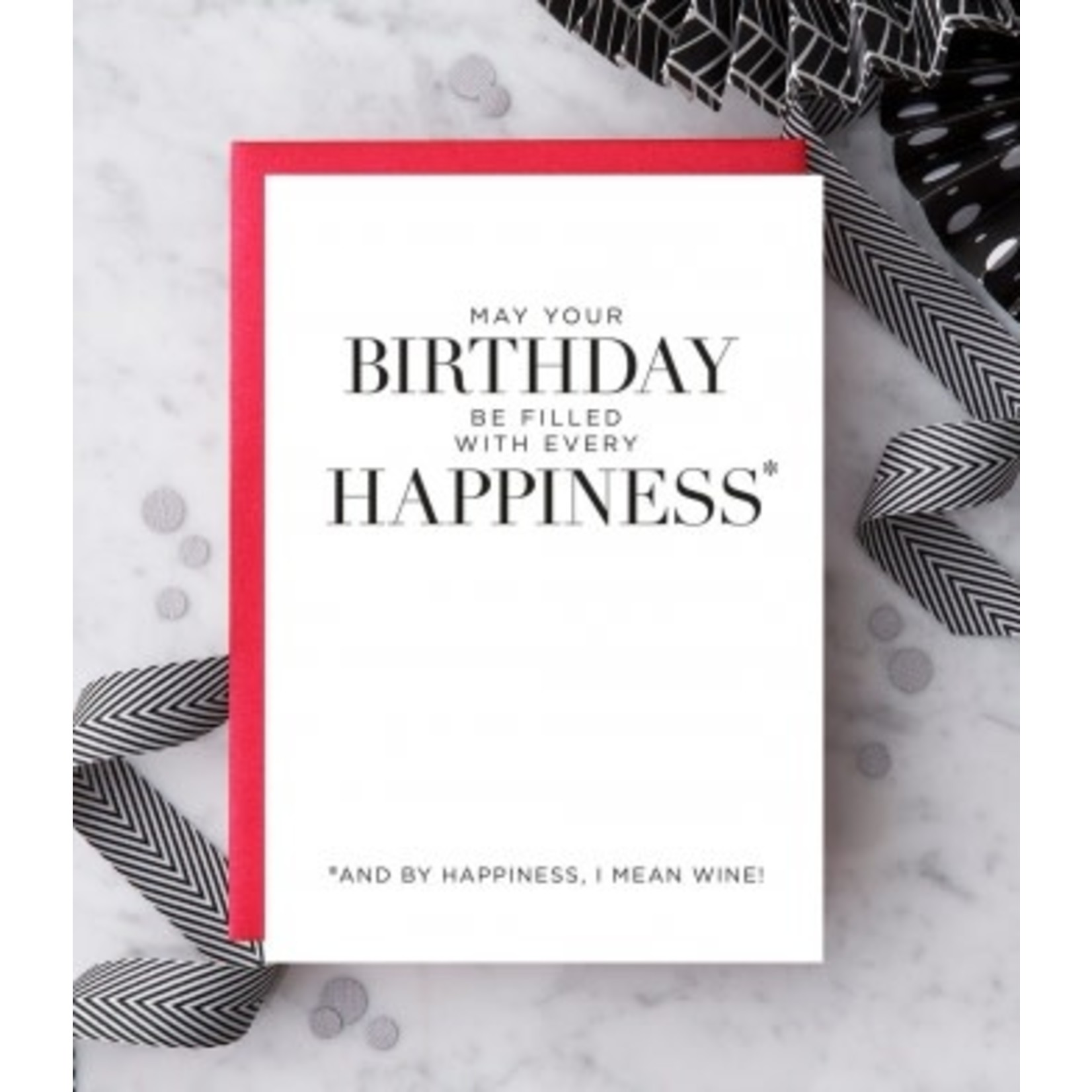 Design With Heart Birthday Happiness, By Happiness I Mean Wine