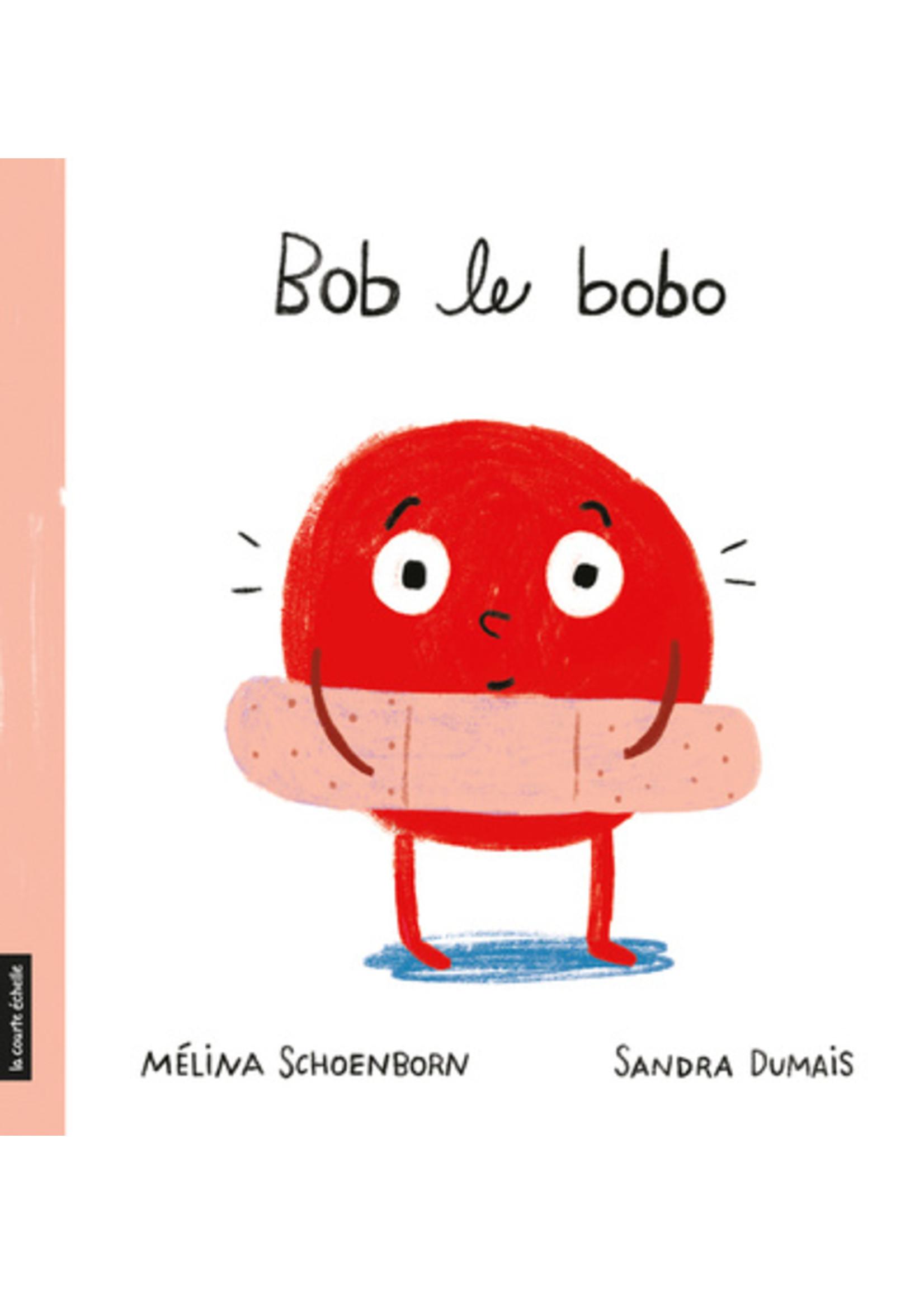 La courte échelle Bob le bobo