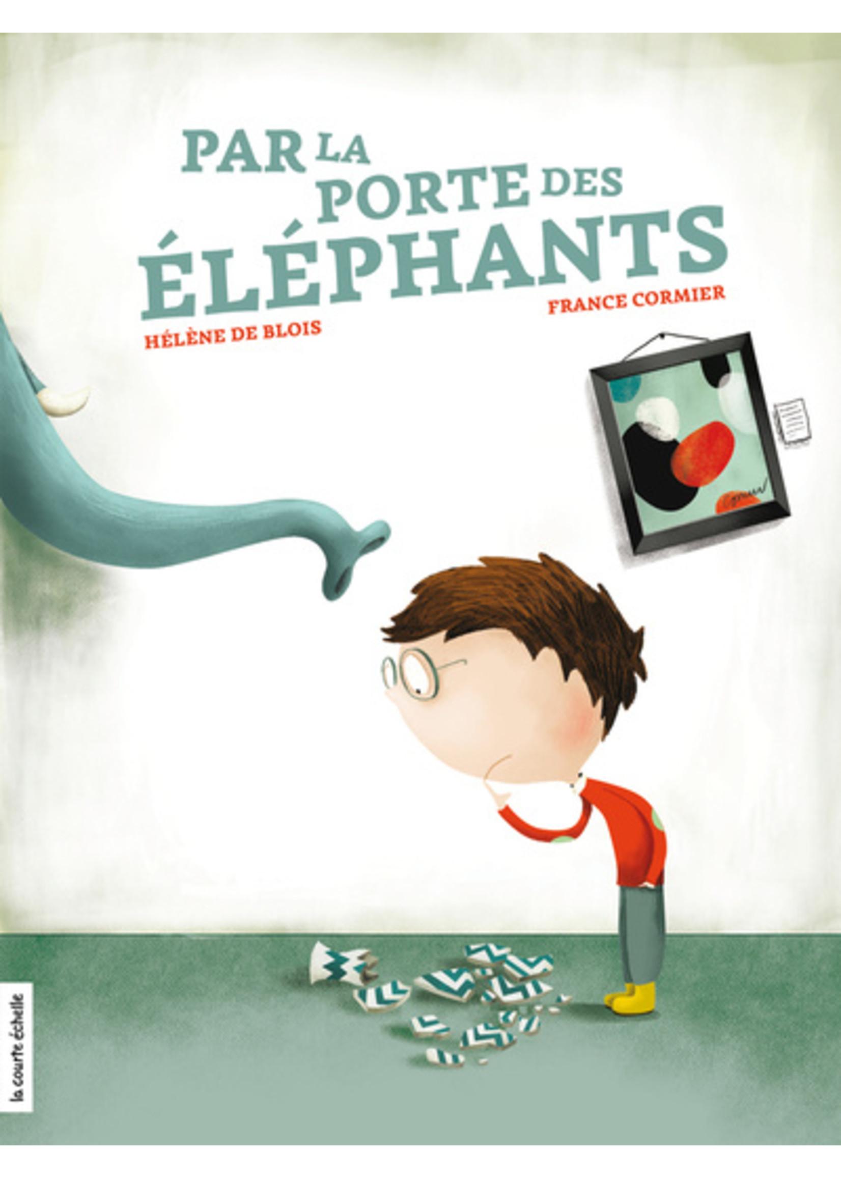 La courte échelle Par la porte des éléphants