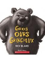 Scholastic Gros ours grincheux