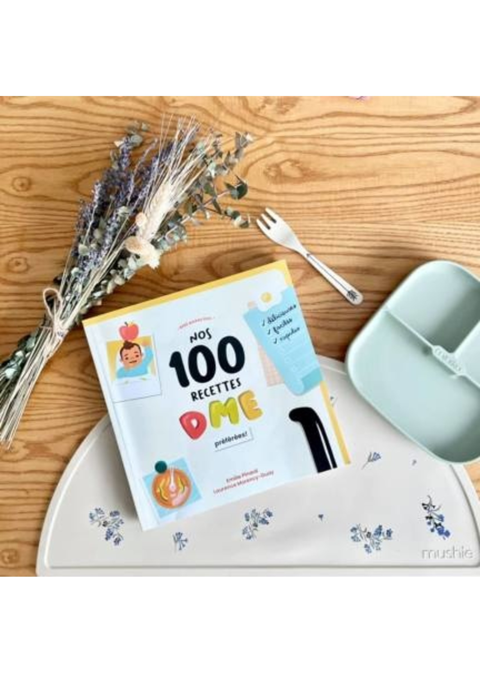 Bébé mange seul Nos 100 recettes préféréés