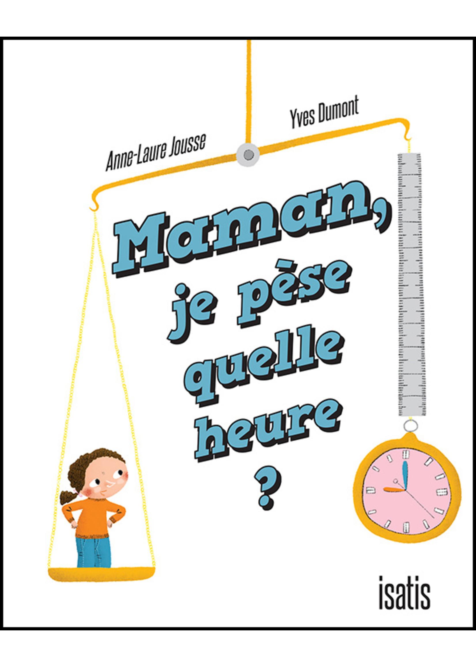 Isatis Maman, je pèse quelle heure?