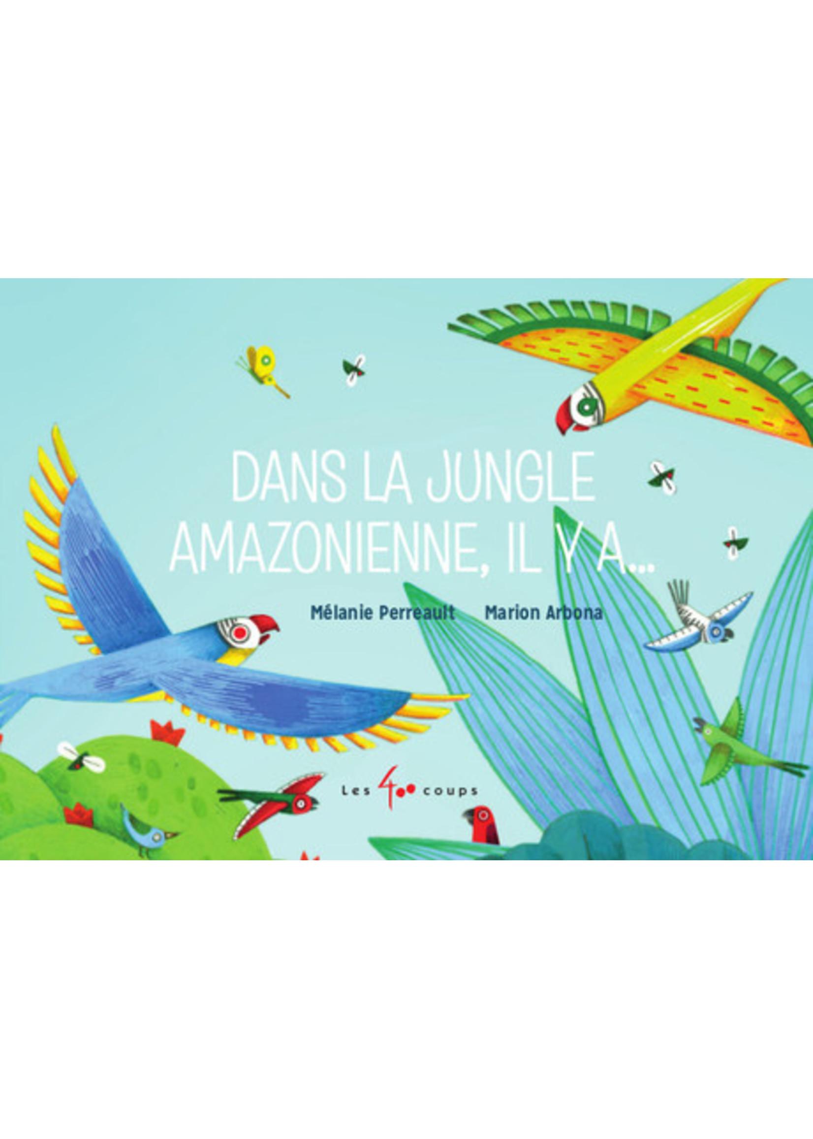 Les 400 coups Dans la jungle amazonienne, il y a…