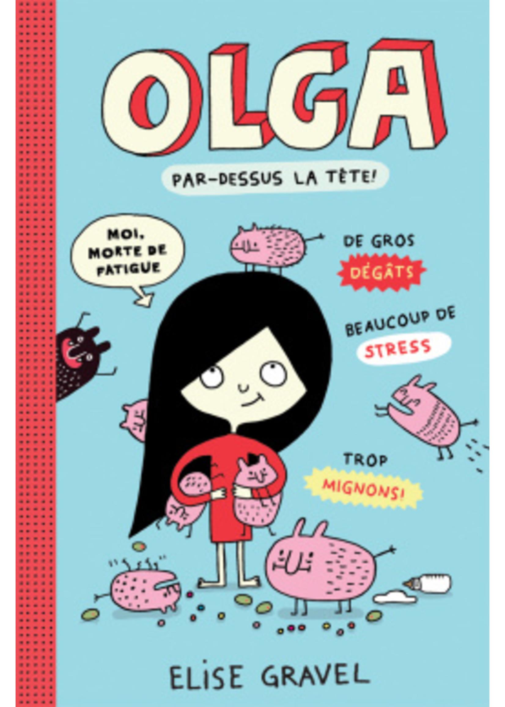 Scholastic Olga 3, Par dessus la tête