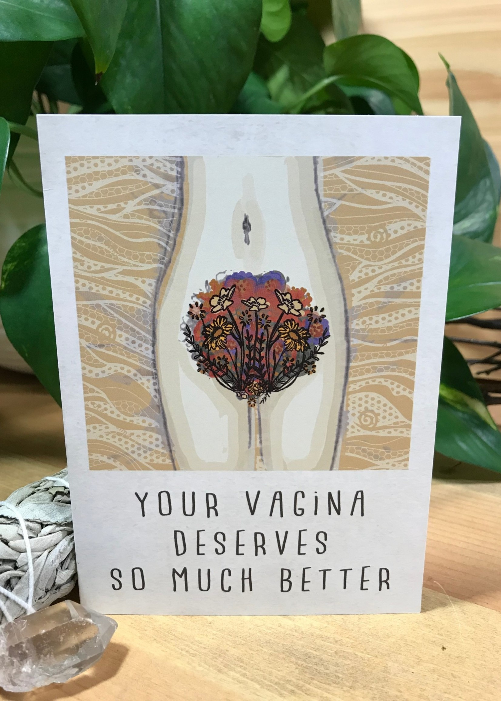 Greeting Card - Your Vagina Deserves Better