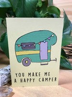 Greeting Card - You Make Me a Happy Camper