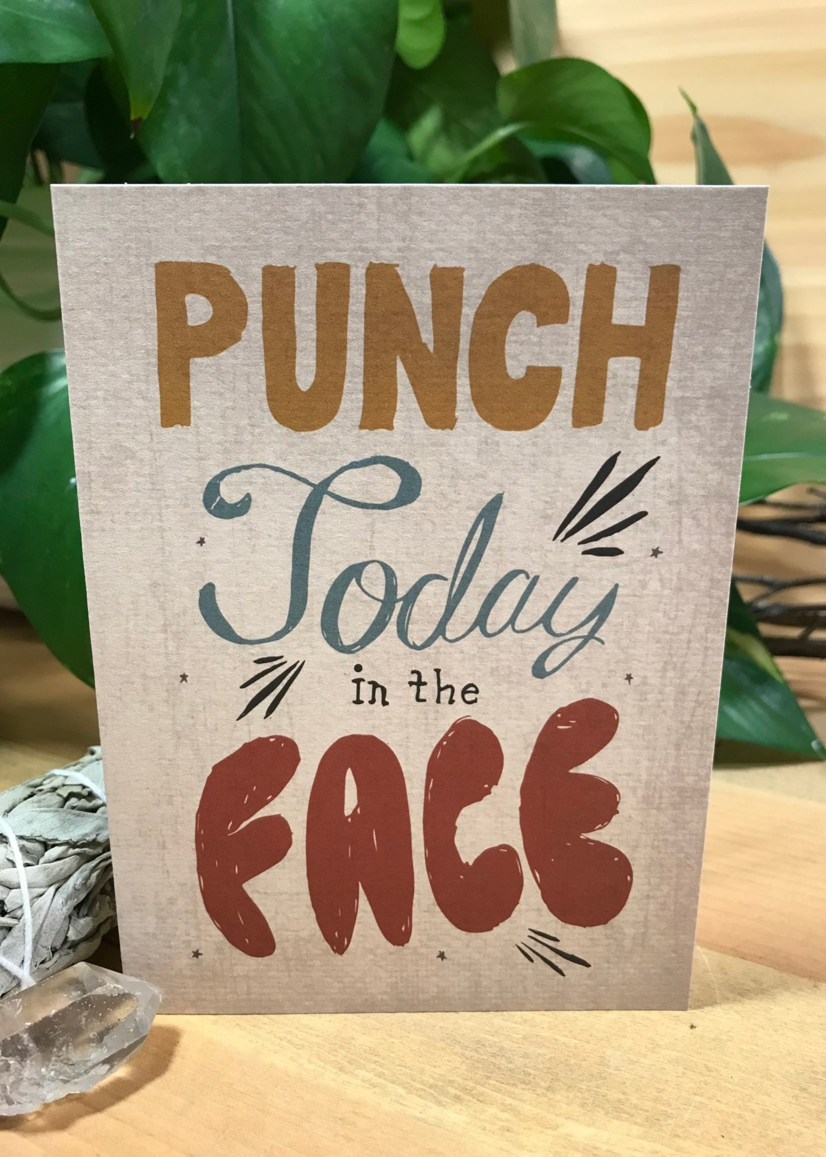 Greeting Card - Punch Today in the Face