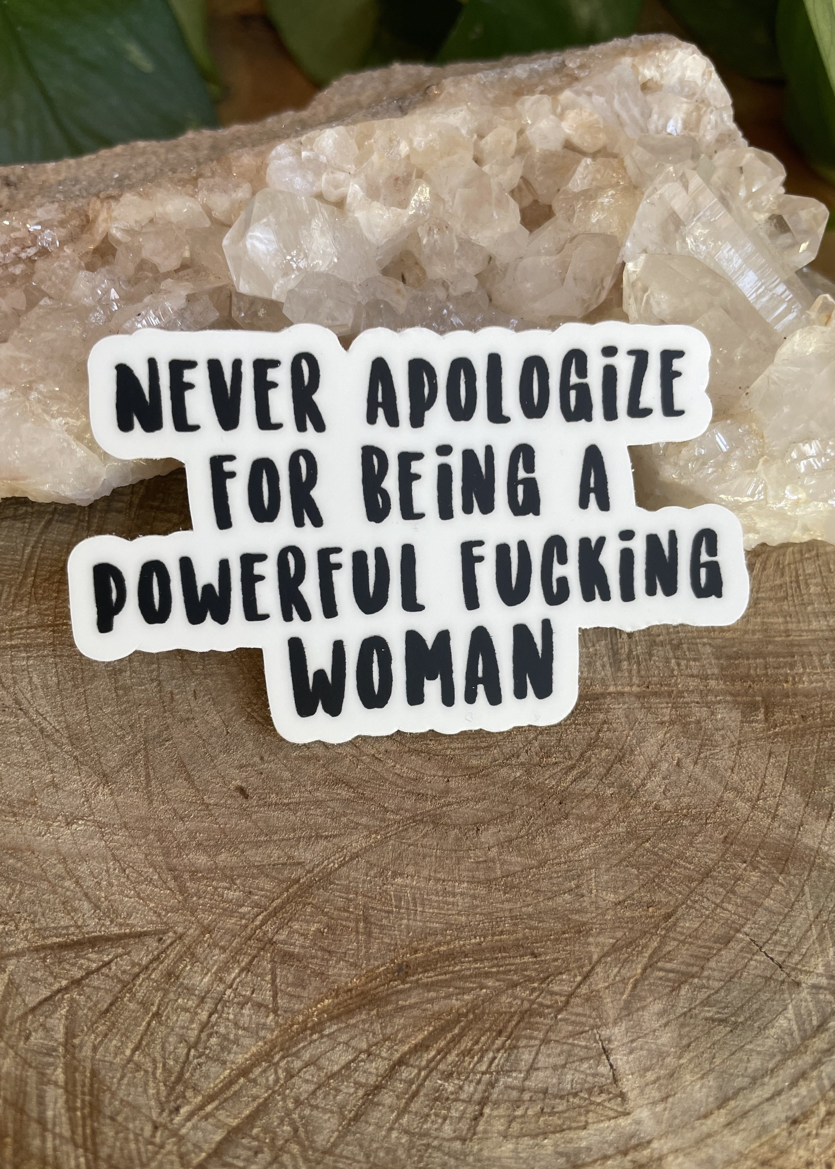 Sticker - Never Apologize for Being a Powerful F*ing Woman