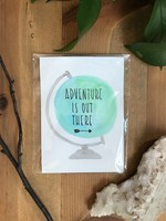 Adventure is out there print - Lakeside Daydreams