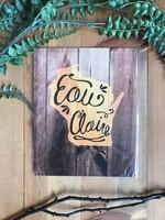 Eau Claire Script - Wood Background Art Print