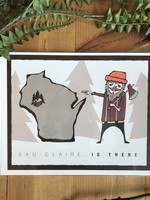 Eau Claire is There - Lumberjack Art Print