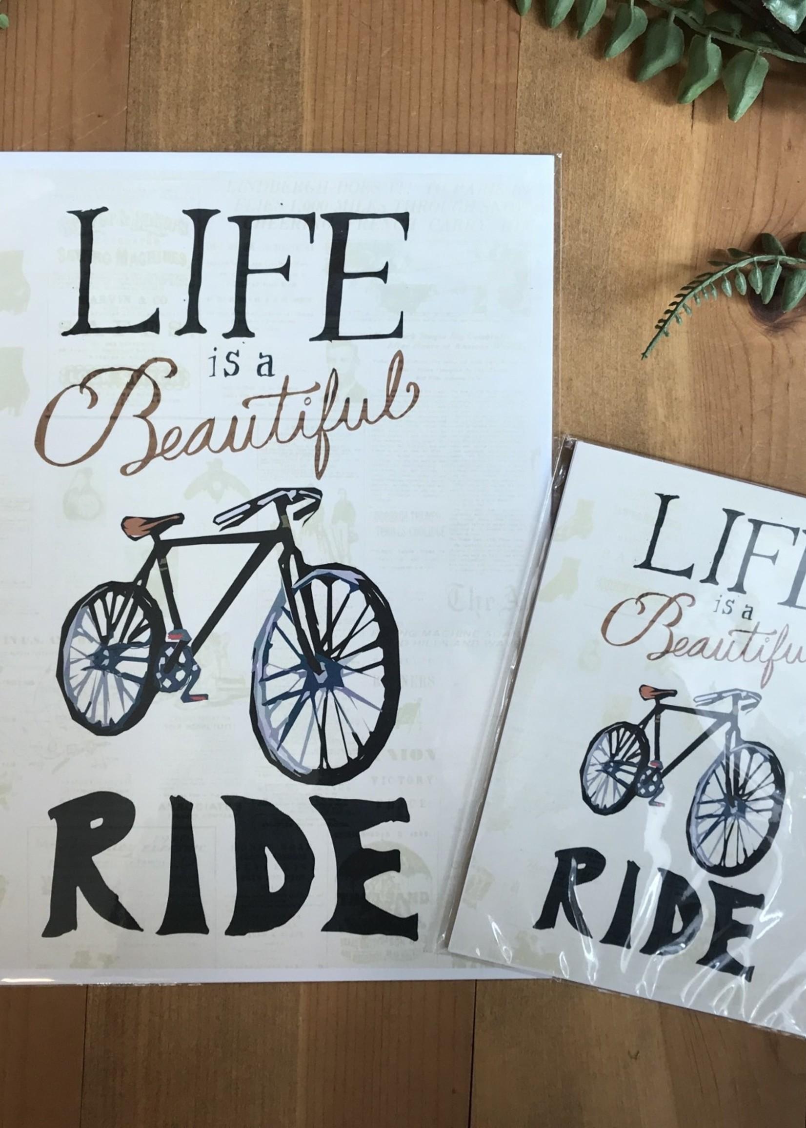Life is a Beautiful Ride Art Print