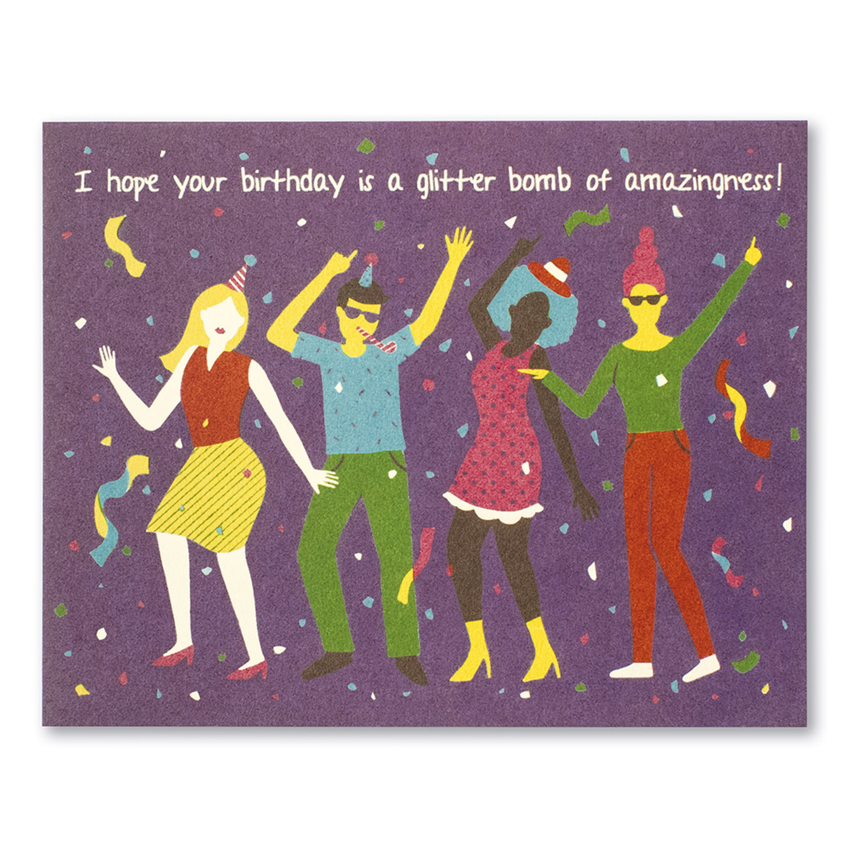 Love Muchly I hope your birthday is a glitter bomb of amazingness!
