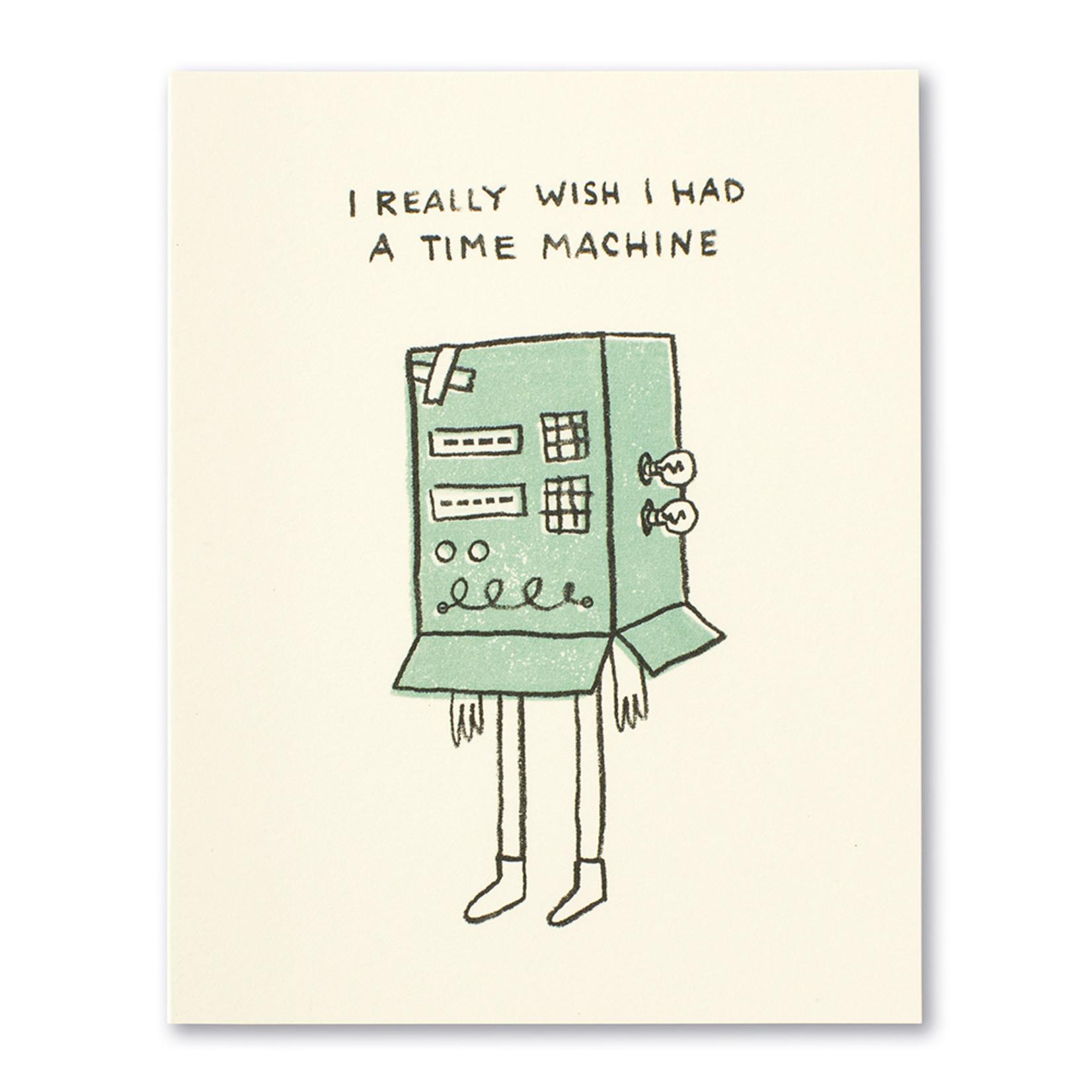 Love Muchly I really wish I had a time machine.