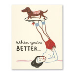 Love Muchly When you're better...