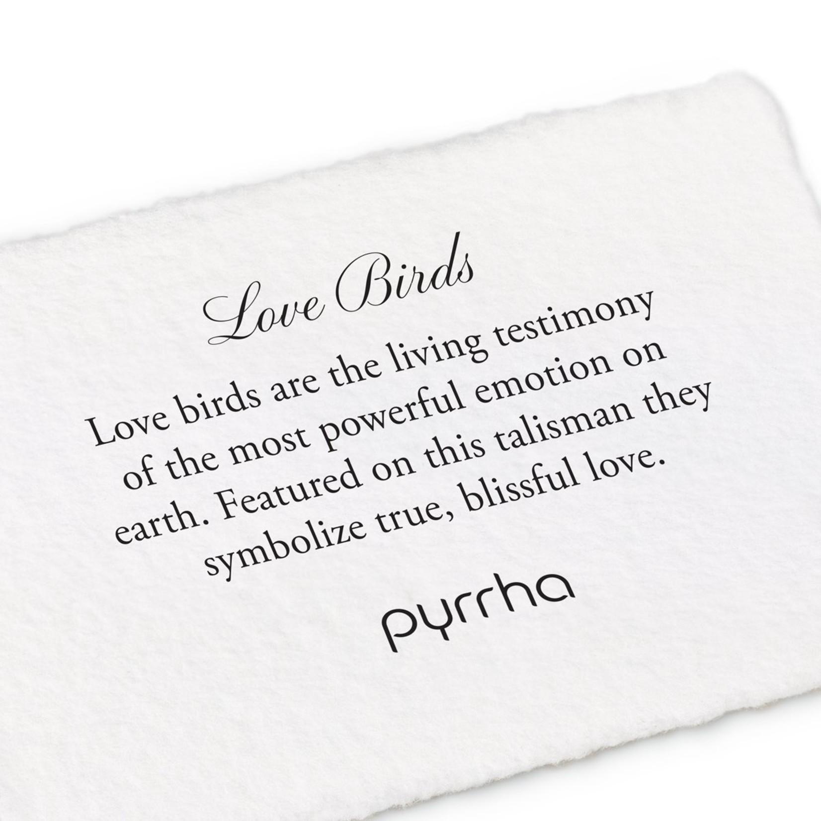Pyrrha Love Birds Signature Talisman
