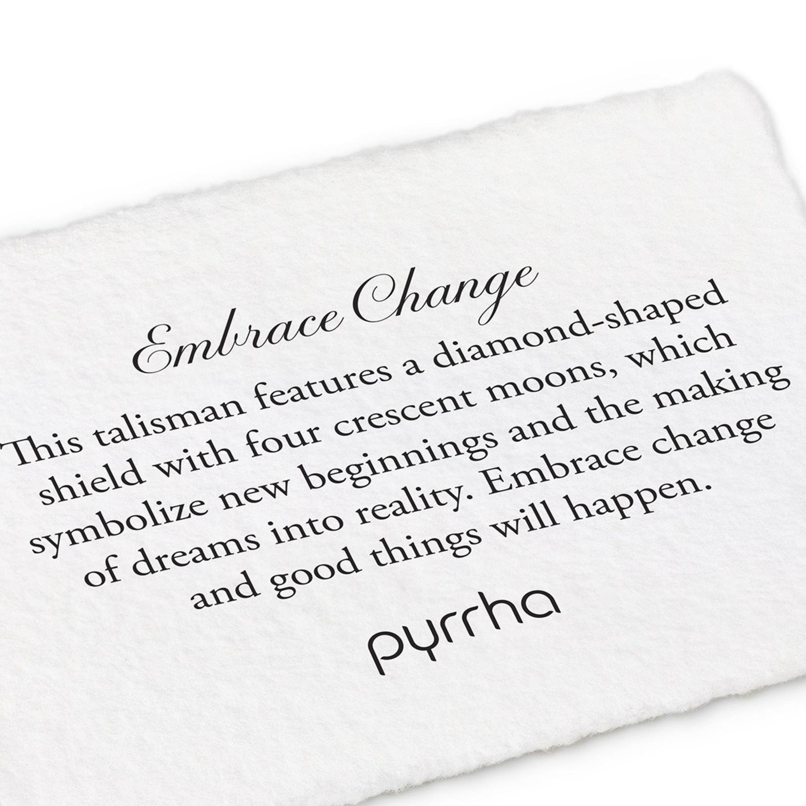 Pyrrha Embrace Change Signature Talisman