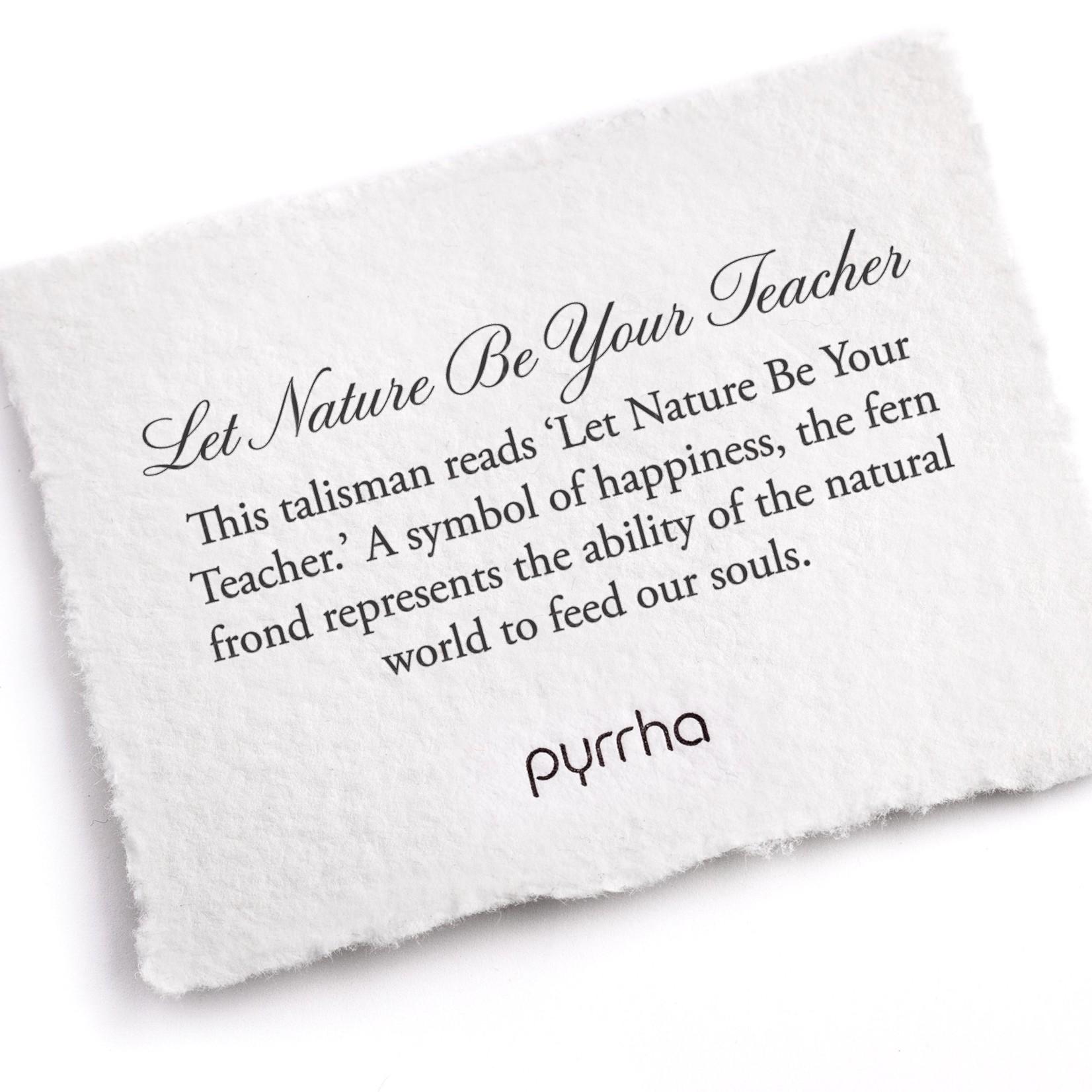Pyrrha Let Nature Be Your Teacher Signature Talisman