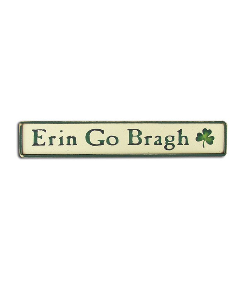"NOVELTY ""ERIN GO BRAGH"" WOODEN SIGN"
