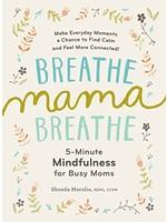 Breathe Mama Breathe
