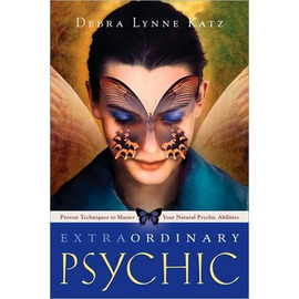 Extraordinary Psychic:Proven Techniques to Master Your Natural Psychic Abilities