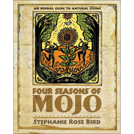 Llewellyn Worldwide Four Seasons of Mojo:An Herbal Guide to Natural Living