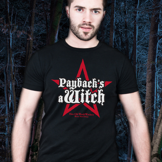 Hex Payback's A Witch T-Shirt(sm)