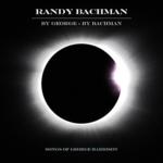 RANDY BACHMAN BY GEORGE - BY BACHMAN