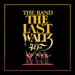 THE BAND THE LAST WALTZ (40TH ANNIVERSARY EDITION) (6LP)