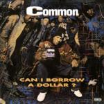 COMMON CAN I BORROW A DOLLAR?