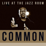 COMMON LIVE AT THE JAZZ ROOM