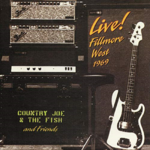 COUNTRY JOE & THE FISH AND FRIENDS LIVE! FILLMORE WEST 1969 (LTD 50TH ANNIVERSARY 2-LP YELLOW VINYL)