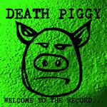 DEATH PIGGY (GWAR) RSD 2020 - WELCOME TO THE RECORD (180G/GREEN/DL)