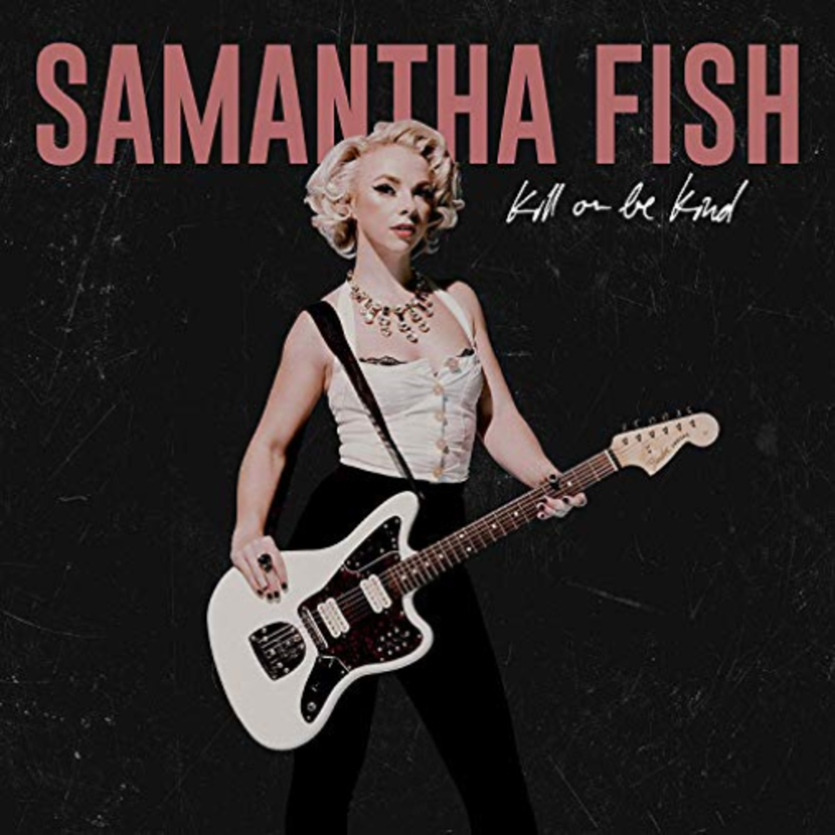 SAMANTHA FISH KILL OR BE KIND (LP)