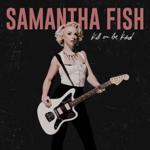 SAMANTHA FISH KILL OR BE KIND CD