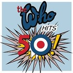 THE WHO THE WHO HITS 50! (REMASTERED)