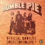 HUMBLE PIE OFFICIAL BOOTLEG COLLECTION VOLUME 2