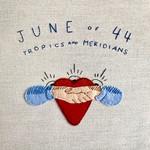 JUNE OF 44 RSD 2020 – TROPICS AND MERIDIANS (GLACIAL BLUE VINYL)