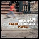 TALIB KWELI THE BEAUTIFUL STRUGGLE (2LP)