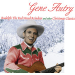 GENE AUTRY RUDOLPH THE RED NOSED REINDEER AND OTHER CHRISTMAS CLASSICS